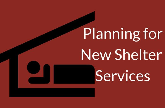 Planning for New Shelter Services
