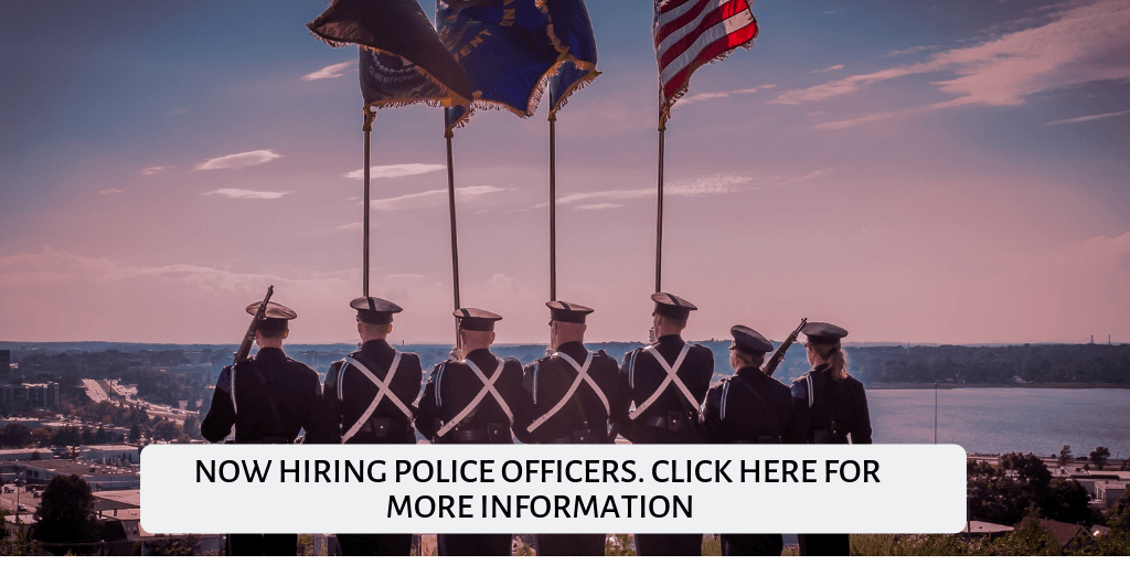 NOW HIRING POLICE OFFICERS. CLICK HERE FOR MORE INFORMATION